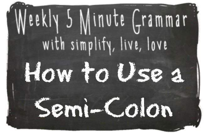 How to use a semi-colon. 5 Minute Grammar Lesson with SimplifyLiveLove