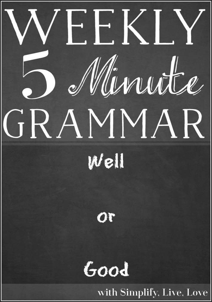 Well or Good? ~5 Minute Grammar Lesson