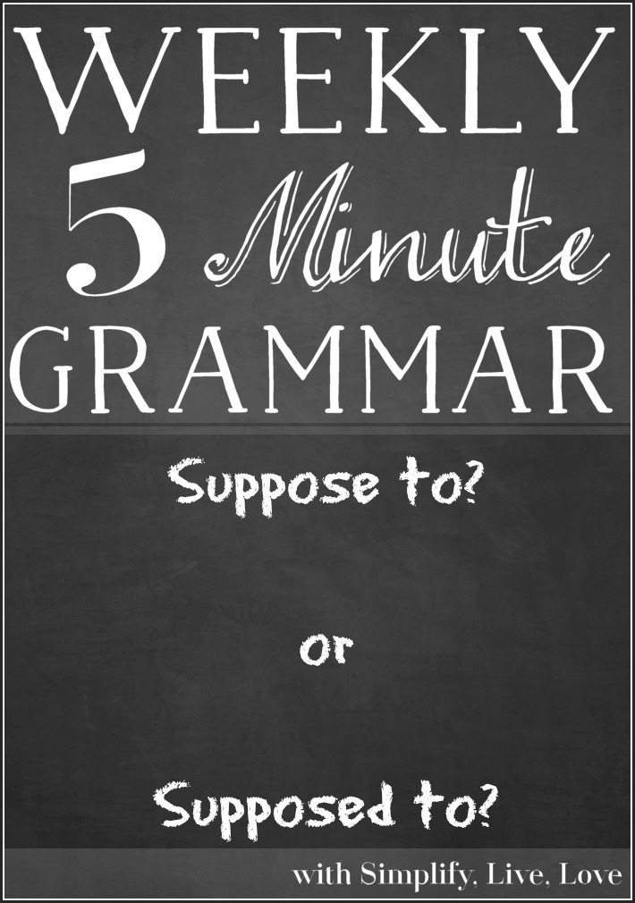 Suppose to or Supposed to ~ 5 minute grammar lesson