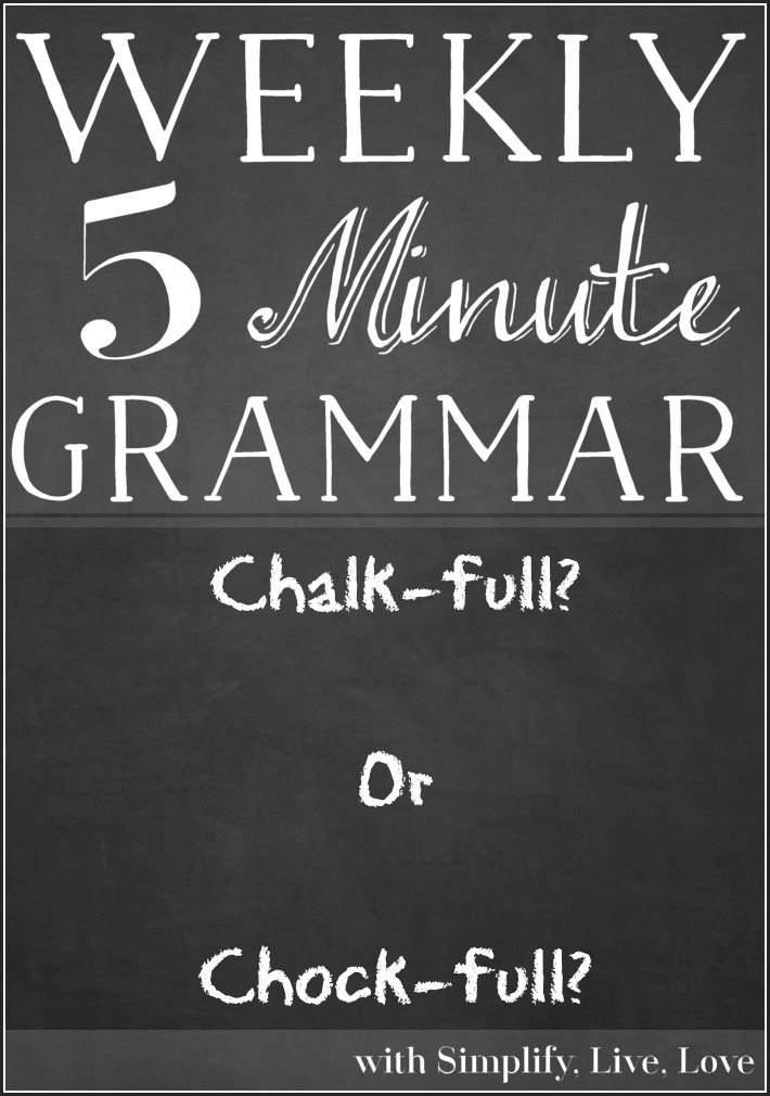 Chalk-full Or Chock-full ~5 minute grammar lesson