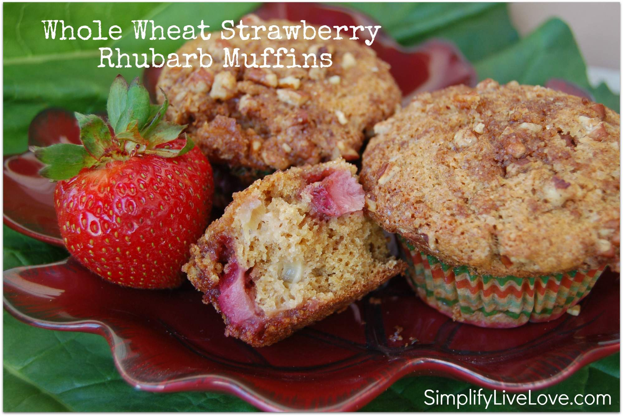 Whole Wheat Strawberry Rhubarb Muffins - Simplify, Live, Love