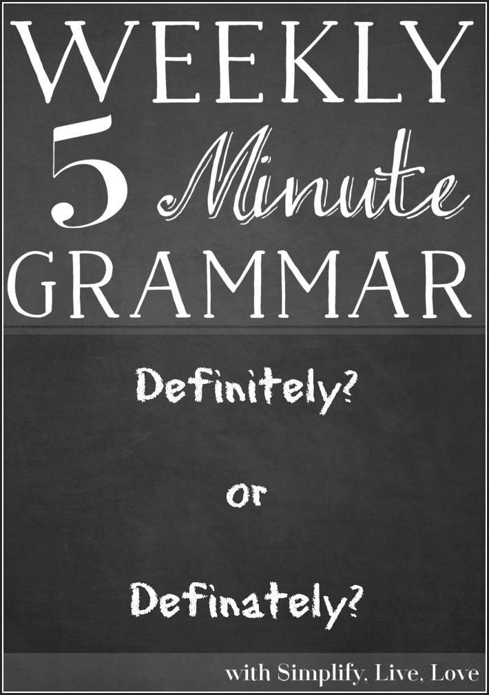 Definitely? or Definately? - 5 minutes weekly grammar lesson