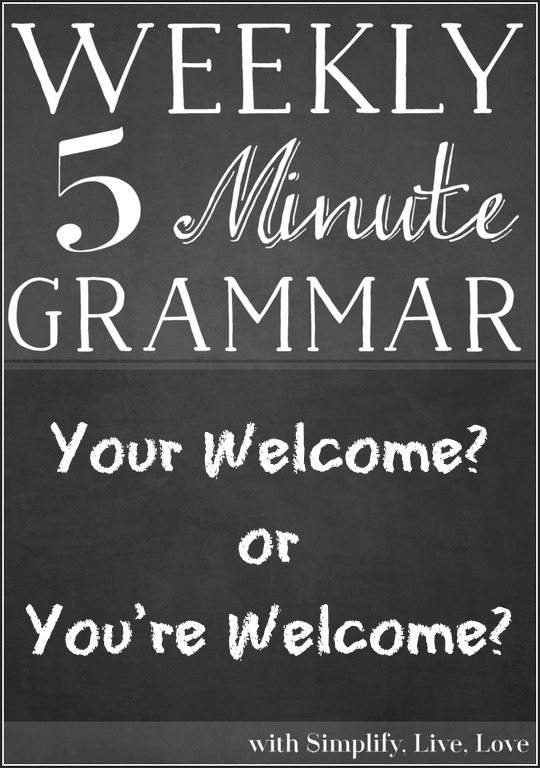 Your Welcome or You're Welcome - A Grammar Lesson