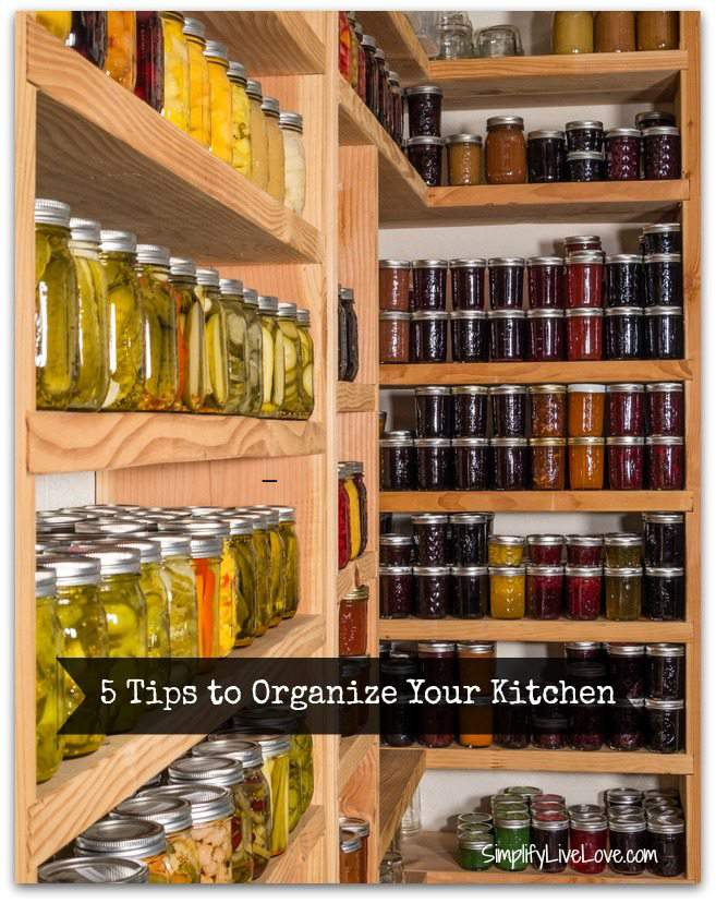 tips to organize your kitchen simplify live love
