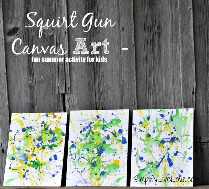 Squirt gun canvas art fun summer activity simplify live love for Canvas painting for kids