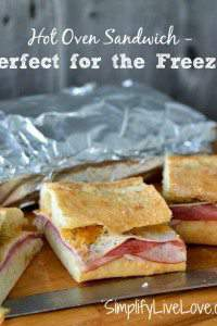Hot Oven Sandwich Recipe - perfect for the freezer. from SimplifyLiveLove.com