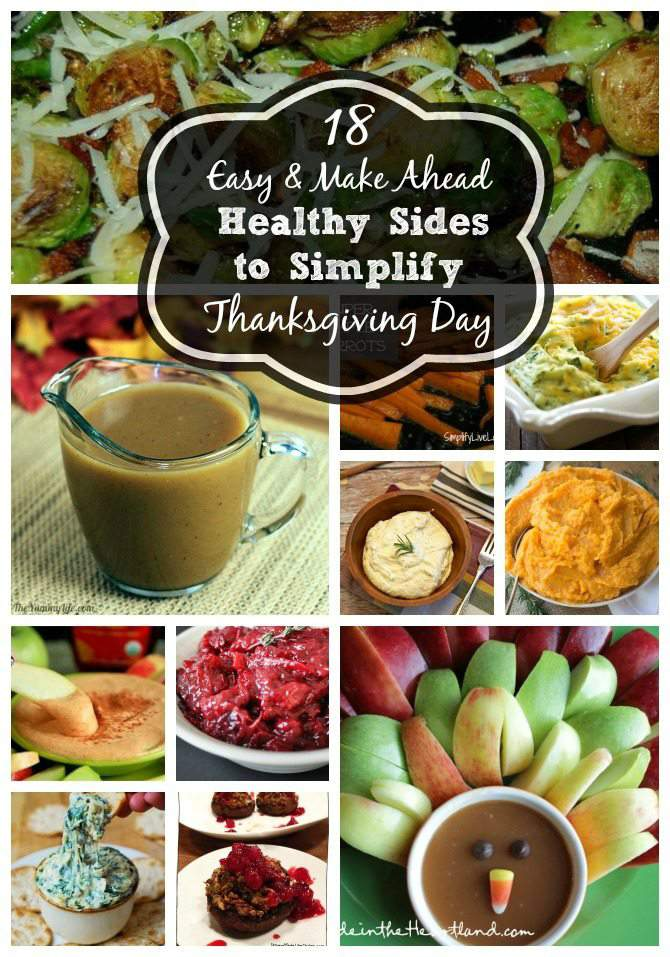 18 Easy & Make Ahead Healthy Sides to Simplify Thanksgiving Day from SimplifyLiveLove.com. Make-Ahead Thanksgiving Sides
