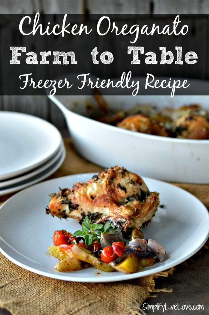 Chicken Oreganato Farm to Table Freezer Friendly Recipe from SimplifyLiveLove.com