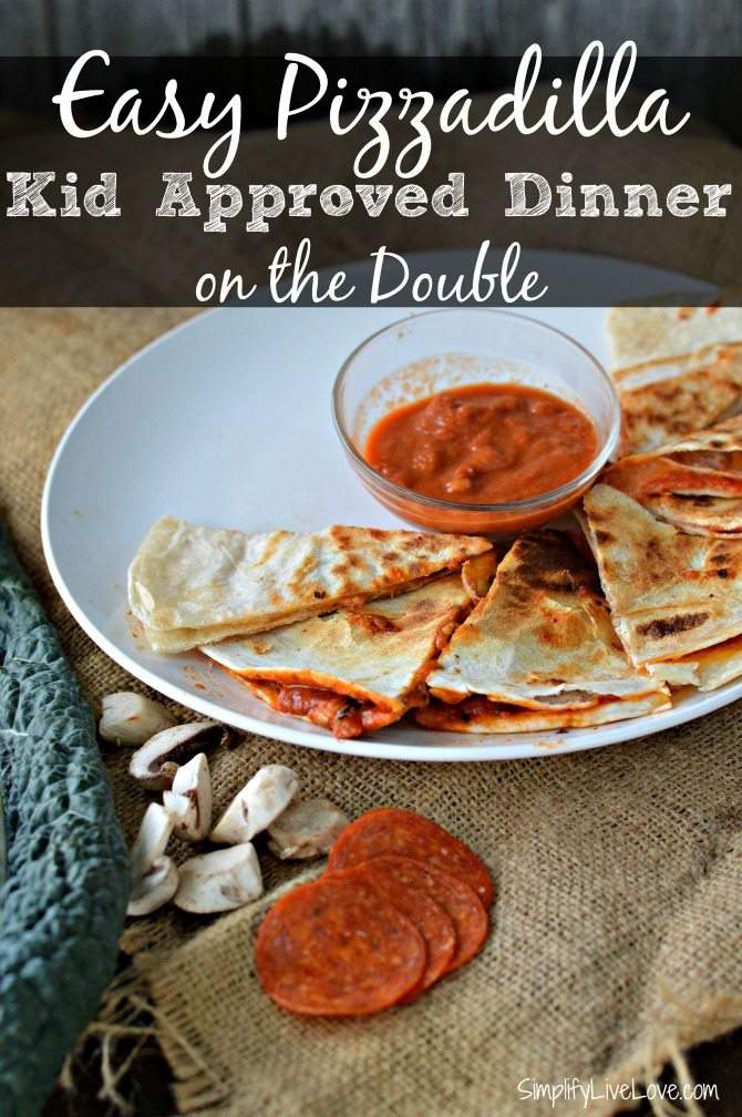 Easy Pizzadilla Recipe - Kid Friendly Dinner on the Double - another one of my go-to meals - can be on the table in about 15 minutes! from SimpilfyLiveLove.com