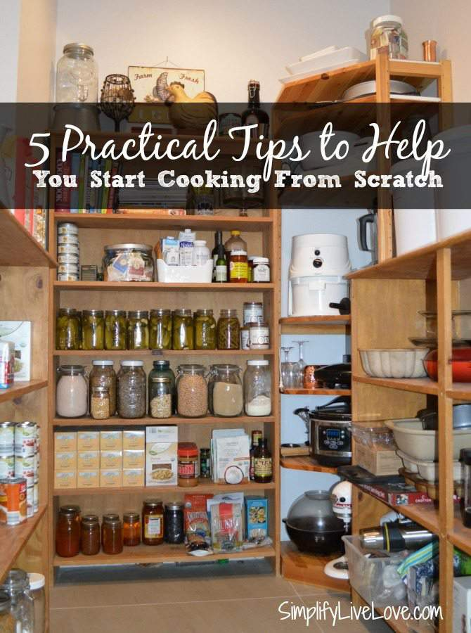 5 practical tips to help you start cooking from scratch