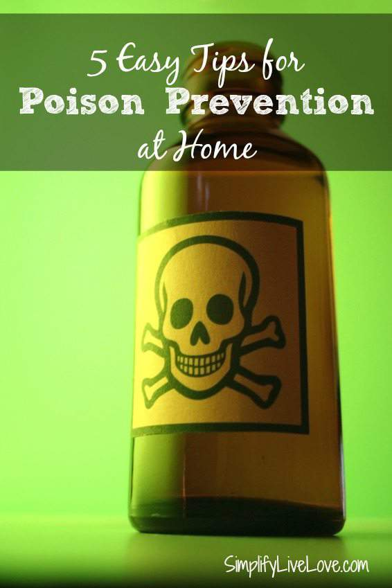 5 Easy Tips for Poison Prevention at Home