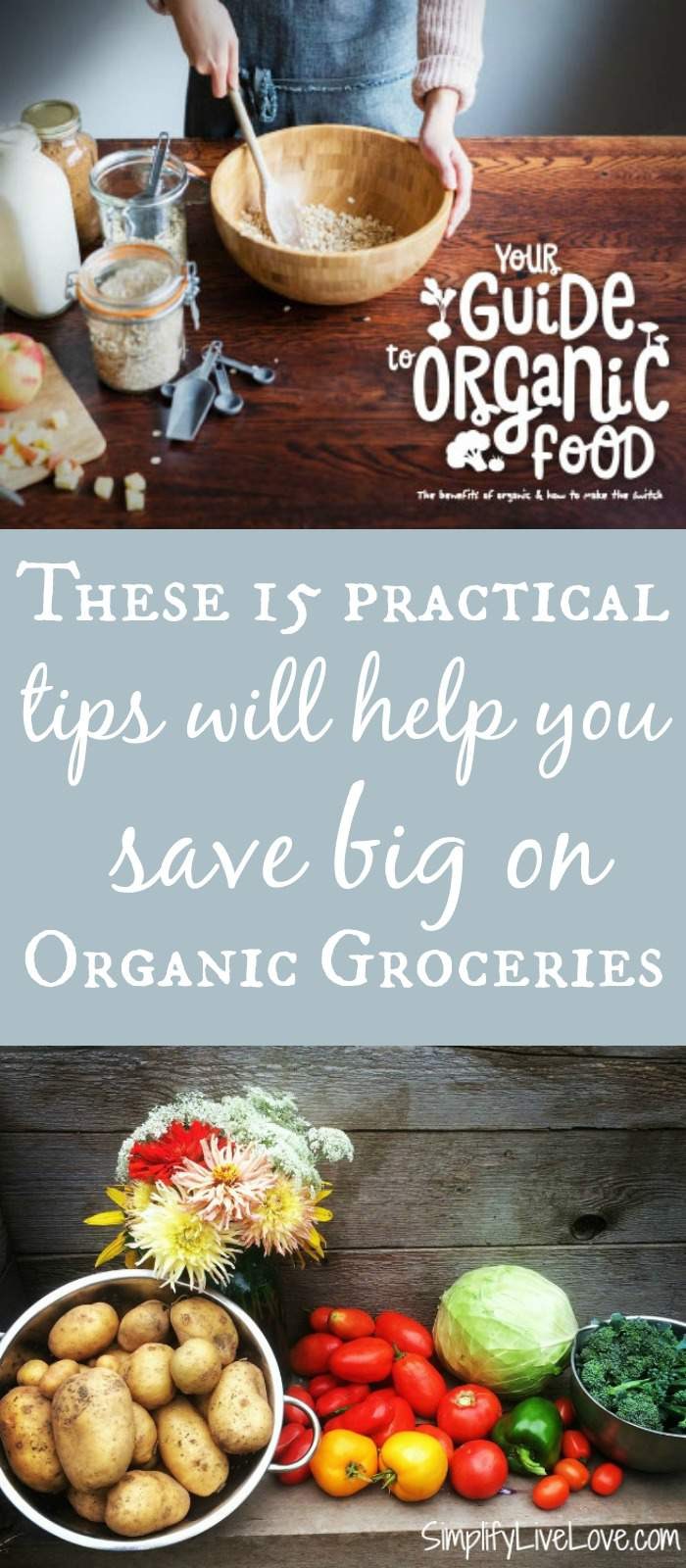 15 practical tips to help you save big on organic groceries. #alwaysorganic #ad