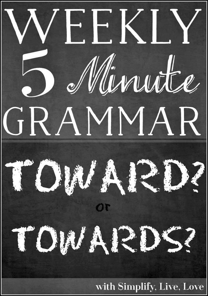 5 minute grammar lesson. Toward or towards