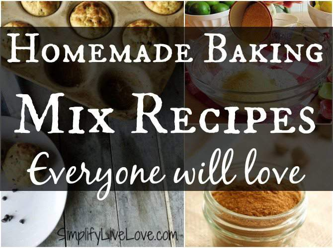 Homemade Baking Mix Recipes Everyone will love