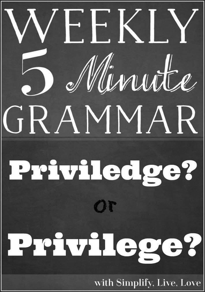 Privilidge or Privilege Weekly Grammar Lesson