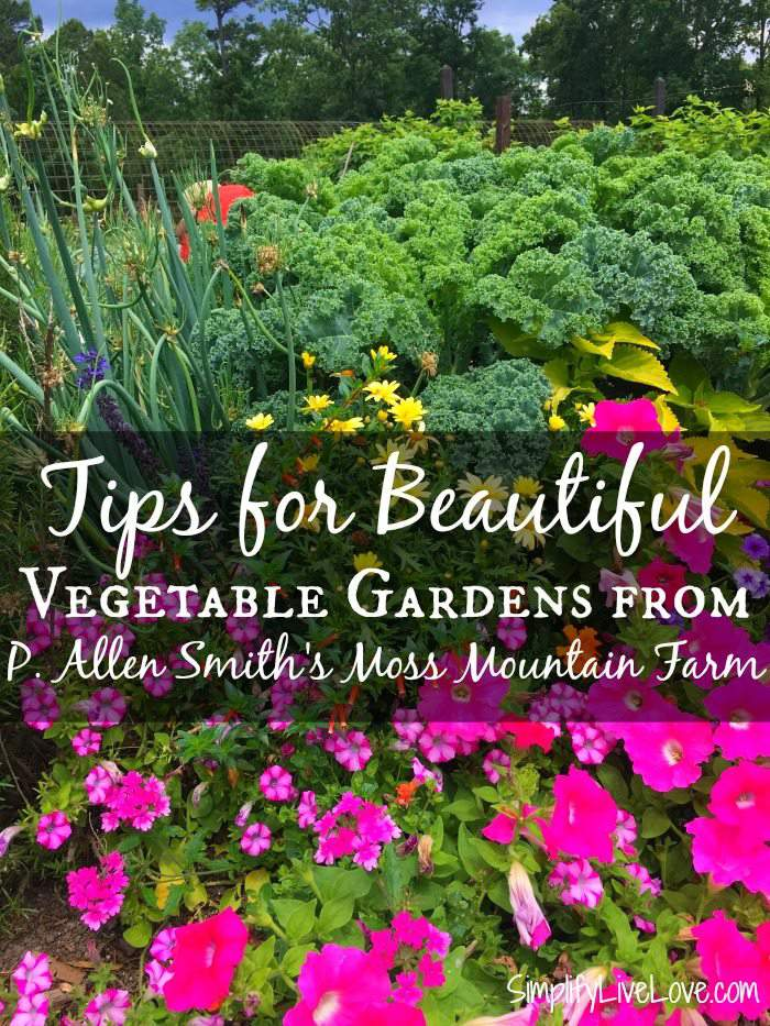 tips for beautiful vegetable gardens from p allen smith 39 s
